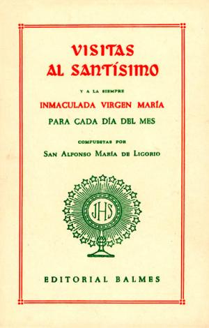 Visitas al Santísimo y a la siempre Inmaculada Virgen María