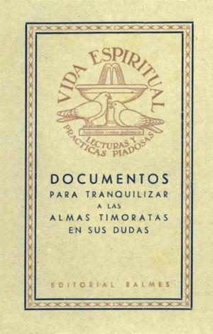 Documentos para tranquilizar a las almas timoratas en sus dudas